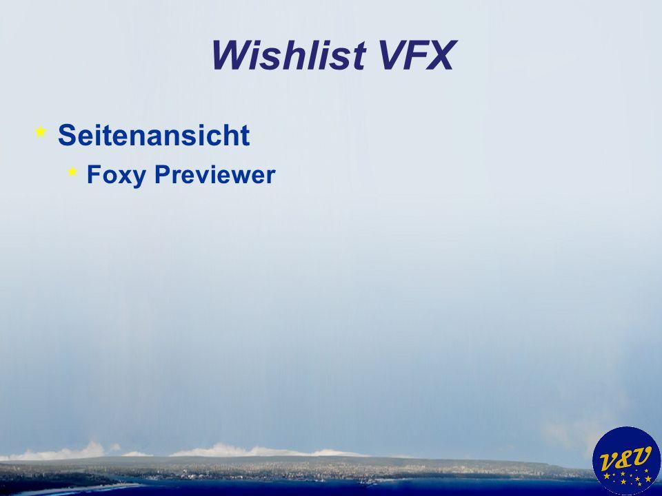 Wishlist VFX * Seitenansicht * Foxy Previewer