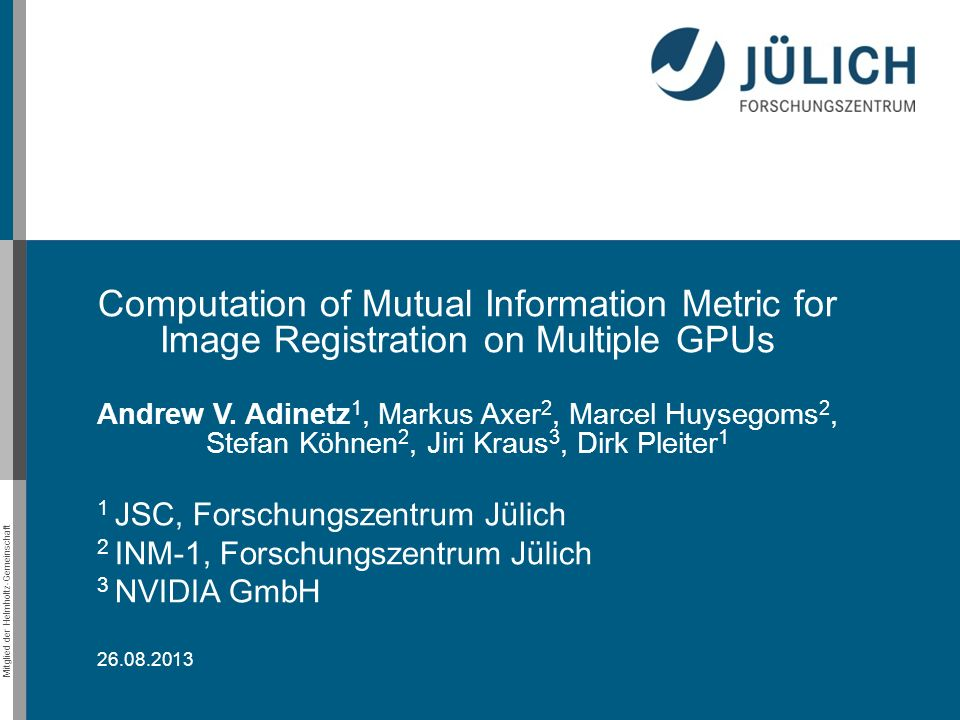 Mitglied der Helmholtz-Gemeinschaft Brain Image Registration Multi-GPU Implementation system memory listupdate Performance Evaluation Conclusion Outline