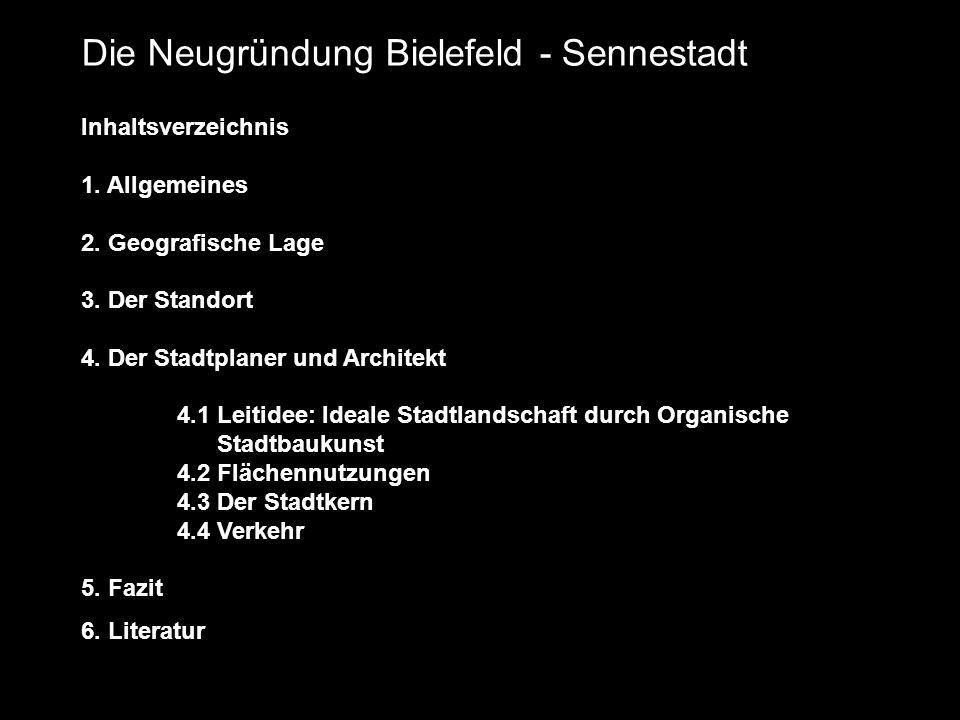 Inhaltsverzeichnis 1. Allgemeines 2. Geografische Lage 3. Der Standort 4. Der Stadtplaner und Architekt 4.1 Leitidee: Ideale Stadtlandschaft durch Org