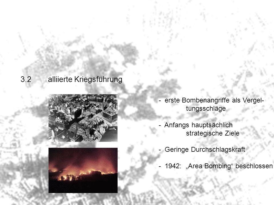 3.2alliierte Kriegsführung - erste Bombenangriffe als Vergel- tungsschläge - Anfangs hauptsächlich strategische Ziele - Geringe Durchschlagskraft - 19