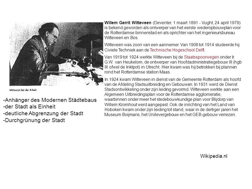 Willem Gerrit Witteveen (Deventer, 1 maart 1891 - Vught, 24 april 1979) is bekend geworden als ontwerper van het eerste wederopbouwplan voor de Rotterdamse binnenstad en als oprichter van het ingenieursbureau Witteveen en Bos.