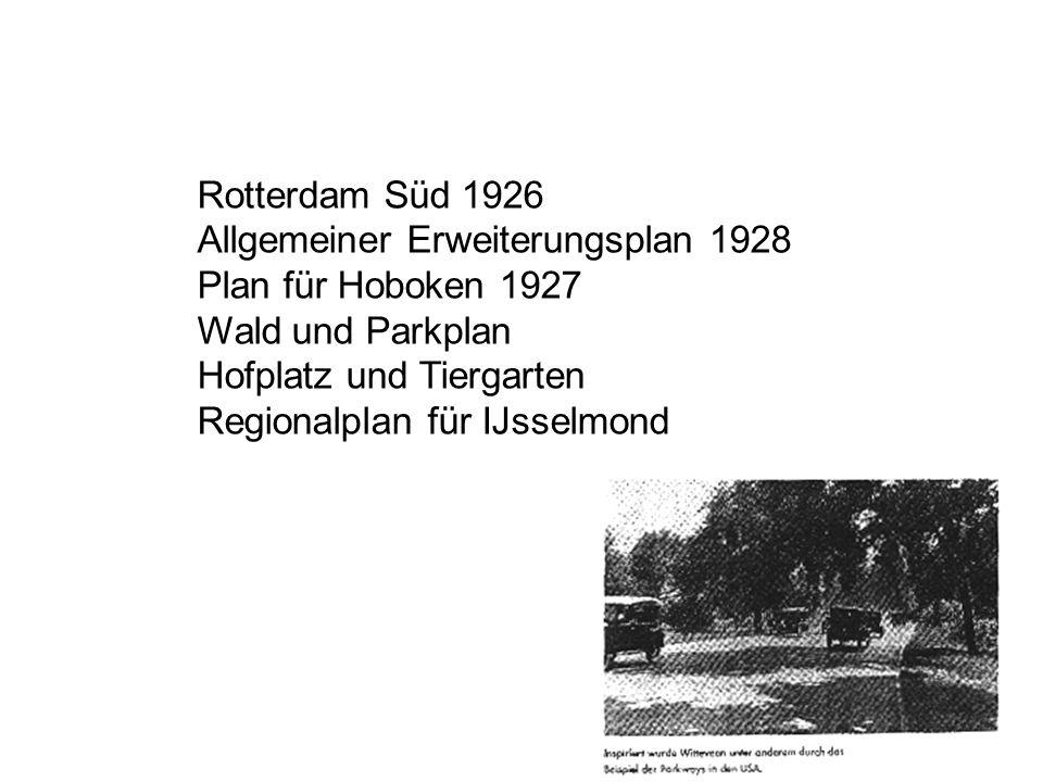 Rotterdam Süd 1926 Allgemeiner Erweiterungsplan 1928 Plan für Hoboken 1927 Wald und Parkplan Hofplatz und Tiergarten Regionalplan für IJsselmond