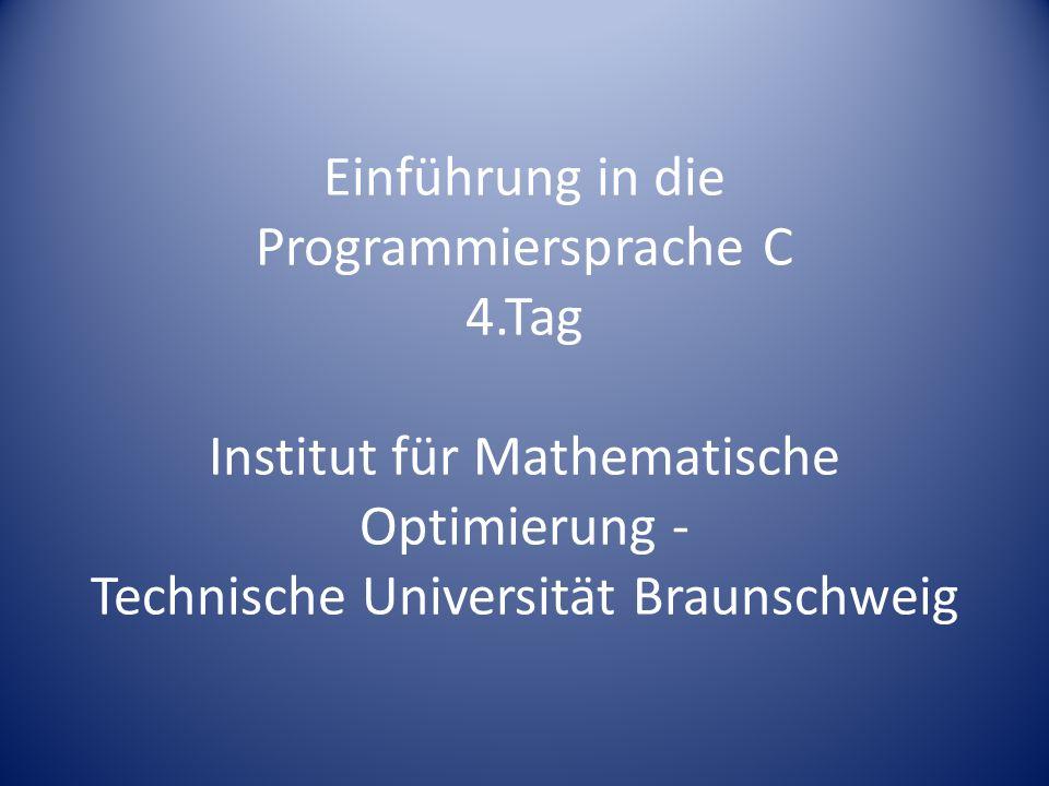 Schlechtes Beispiel für eine Rekursion Berechnung der Fakultät einer Zahl: unsigned int fakultaet(unsigned int); int main() { printf( %u\n ,fakultaet(5)); return 0; } Institut für Mathematische Optimierung – Technische Universität Braunschweig