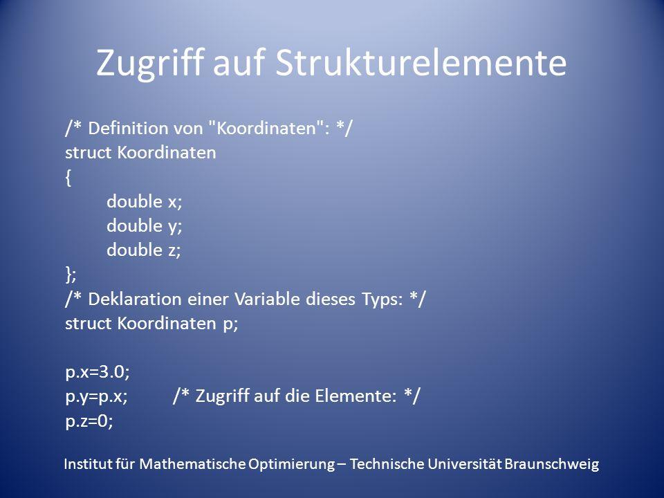 Zugriff auf Strukturelemente /* Definition von