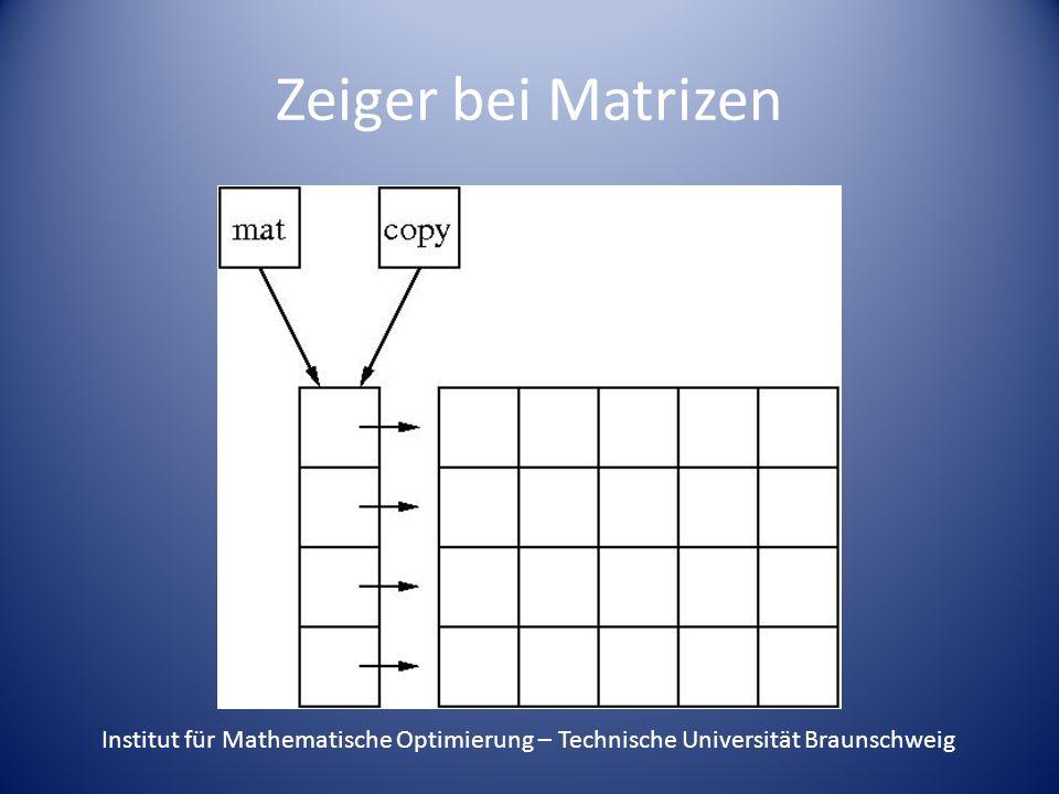 Andere Operationen Sollen hingegen zwei Matrizen oder Zeilen von Matrizen getauscht werden, so können auch nur die Zeiger getauscht werden: double **mat; **copy, **temp1, *temp2;...