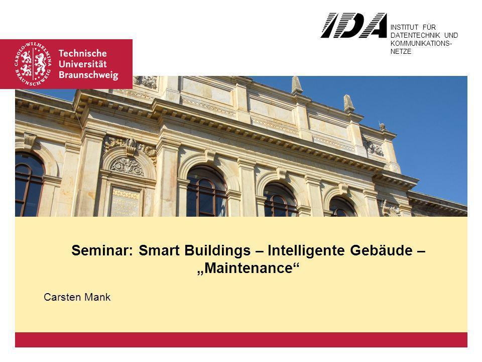 Platzhalter für Bild, Bild auf Titelfolie hinter das Logo einsetzen INSTITUT FÜR DATENTECHNIK UND KOMMUNIKATIONS- NETZE Seminar: Smart Buildings – Int