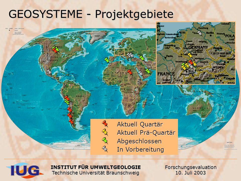 Aktuell Quartär Aktuell Prä-Quartär Abgeschlossen In Vorbereitung GEOSYSTEME - Projektgebiete INSTITUT FÜR UMWELTGEOLOGIE Technische Universität Braun