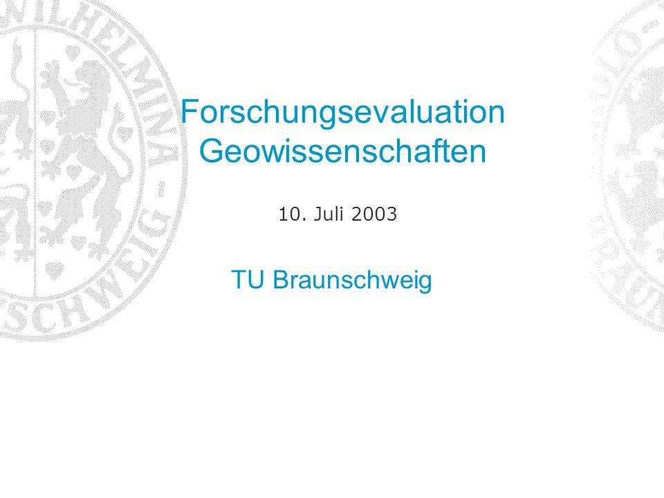 TU Braunschweig Forschungsevaluation Geowissenschaften 10. Juli 2003