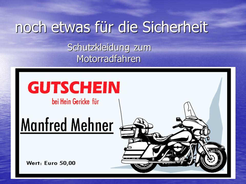 noch etwas für die Sicherheit Schutzkleidung zum Motorradfahren