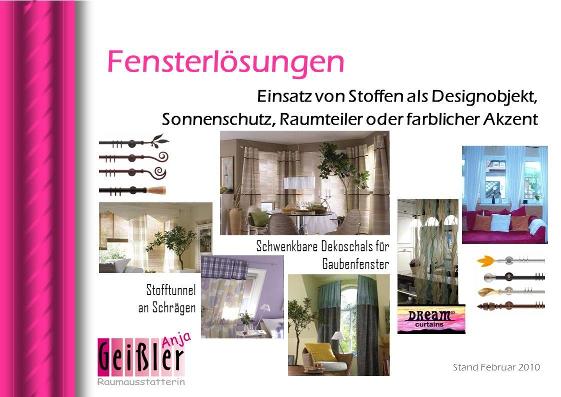 Stand Februar 2010 Fensterlösungen Einsatz von Stoffen als Designobjekt, Sonnenschutz, Raumteiler oder farblicher Akzent Schwenkbare Dekoschals für Ga