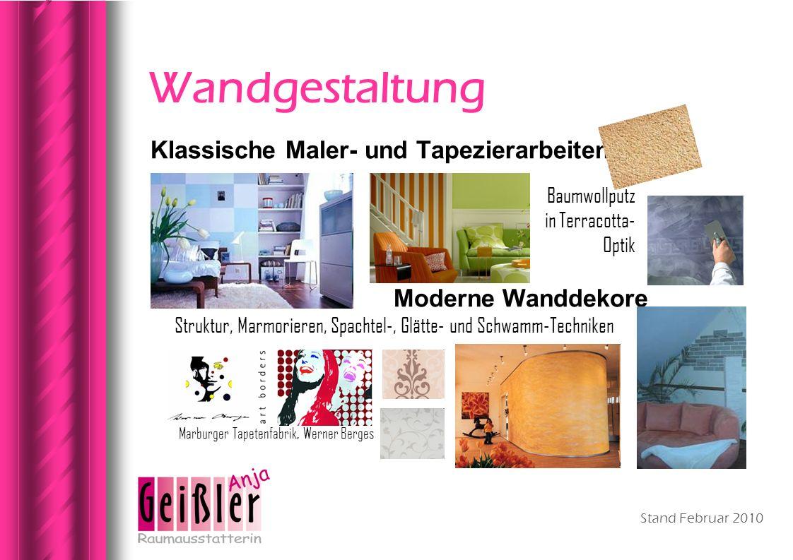 Stand Februar 2010 Wandgestaltung Klassische Maler- und Tapezierarbeiten Moderne Wanddekore Struktur, Marmorieren, Spachtel-, Glätte- und Schwamm-Tech