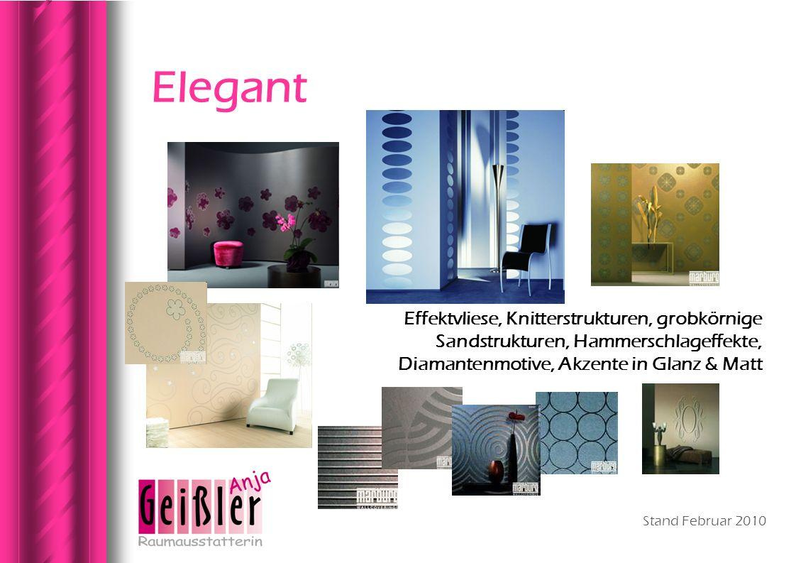 Stand Februar 2010 Elegant Effektvliese, Knitterstrukturen, grobkörnige Sandstrukturen, Hammerschlageffekte, Diamantenmotive, Akzente in Glanz & Matt