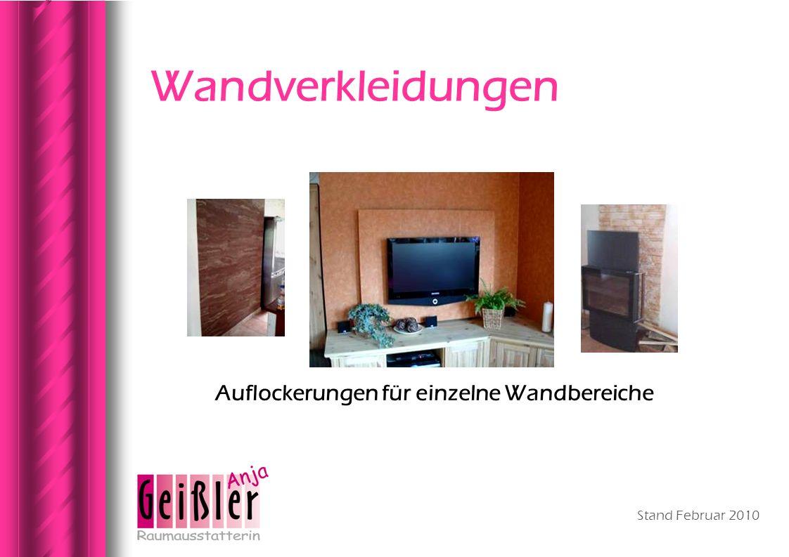 Stand Februar 2010 Wandverkleidungen Auflockerungen für einzelne Wandbereiche
