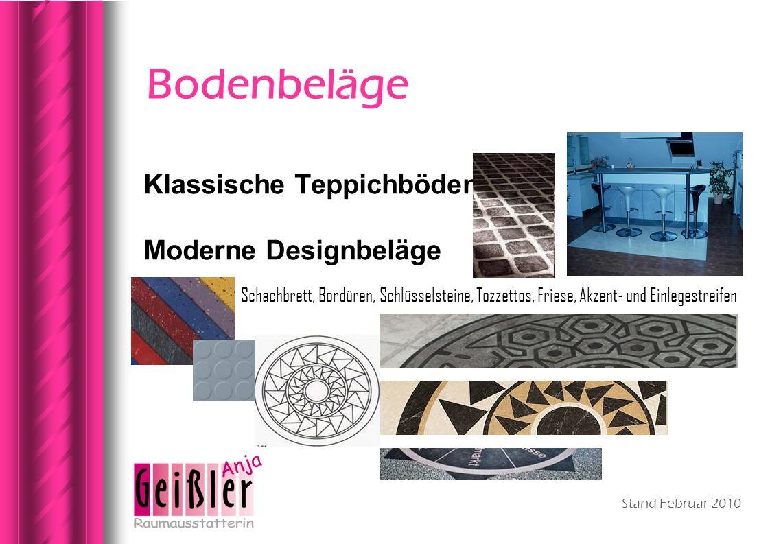 Stand Februar 2010 Bodenbeläge Klassische Teppichböden Moderne Designbeläge Schachbrett, Bordüren, Schlüsselsteine, Tozzettos, Friese, Akzent- und Ein