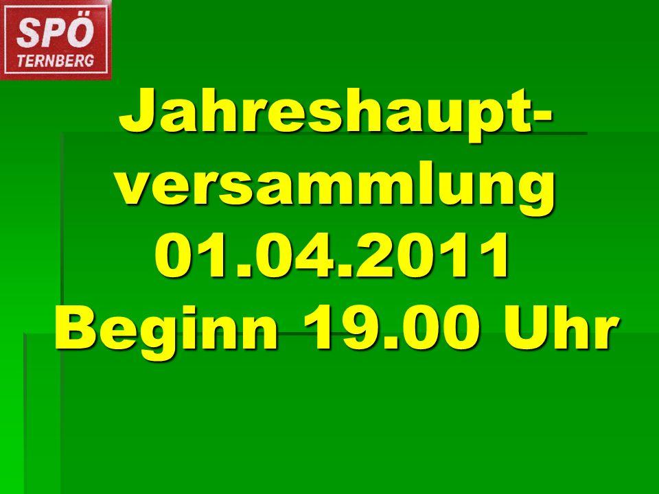 Jahreshaupt- versammlung 01.04.2011 Beginn 19.00 Uhr