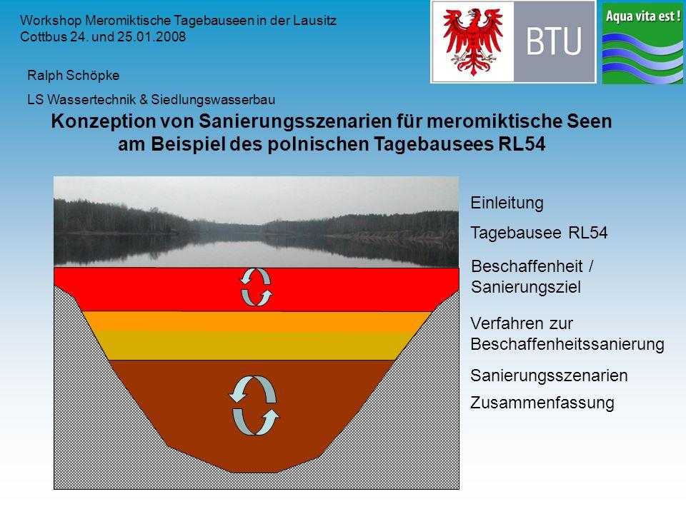 Konzeption von Sanierungsszenarien für meromiktische Seen am Beispiel des polnischen Tagebausees RL54 Workshop Meromiktische Tagebauseen in der Lausit