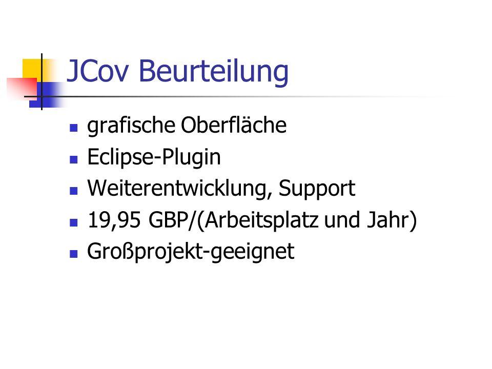 JCov Beurteilung grafische Oberfläche Eclipse-Plugin Weiterentwicklung, Support 19,95 GBP/(Arbeitsplatz und Jahr) Großprojekt-geeignet