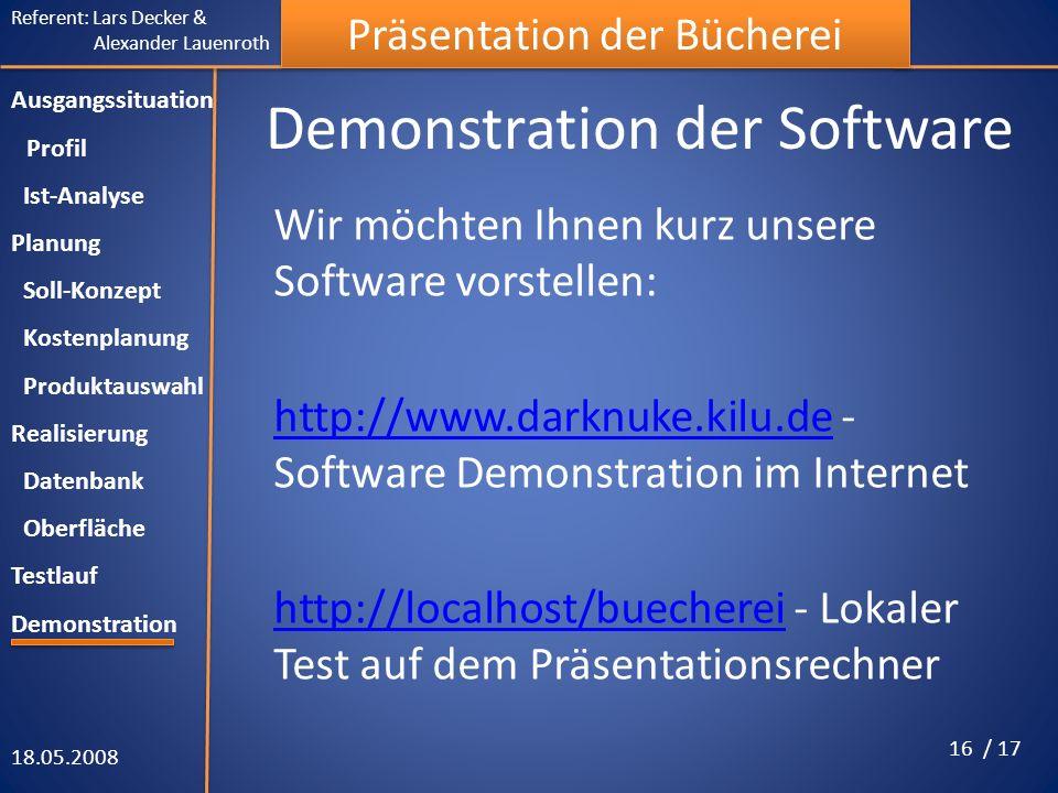 Referent: Lars Decker & Alexander Lauenroth Präsentation der Bücherei Demonstration der Software Wir möchten Ihnen kurz unsere Software vorstellen: ht