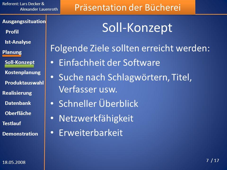 Referent: Lars Decker & Alexander Lauenroth Präsentation der Bücherei Ausgangssituation Profil Ist-Analyse Planung Soll-Konzept Kostenplanung Produkta