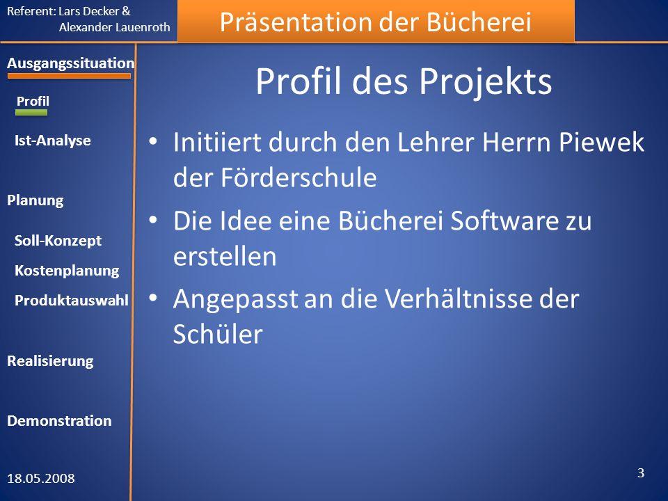 Referent: Lars Decker & Alexander Lauenroth Präsentation der Bücherei Profil des Projekts Initiiert durch den Lehrer Herrn Piewek der Förderschule Die