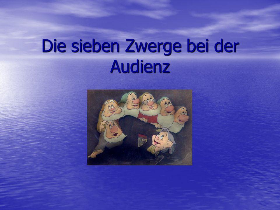 Die sieben Zwerge bei der Audienz