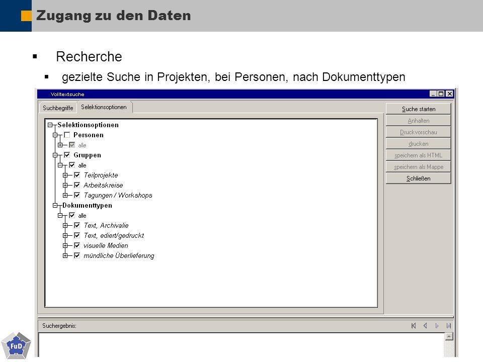 © 2010 Forschungsnetzwerk und Datenbanksystem - SFB 600 - Universität Trier Zugang zu den Daten Recherche gezielte Suche in Projekten, bei Personen, nach Dokumenttypen