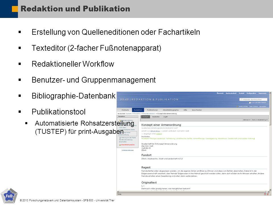 © 2010 Forschungsnetzwerk und Datenbanksystem - SFB 600 - Universität Trier Redaktion und Publikation Erstellung von Quelleneditionen oder Fachartikel