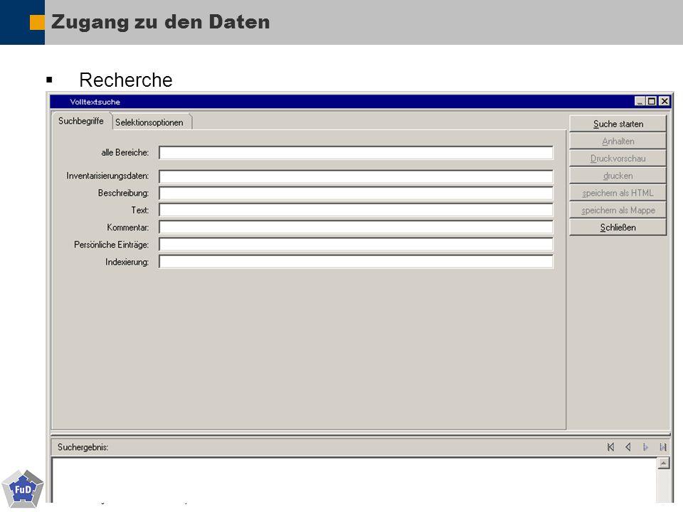 © 2010 Forschungsnetzwerk und Datenbanksystem - SFB 600 - Universität Trier Zugang zu den Daten Recherche