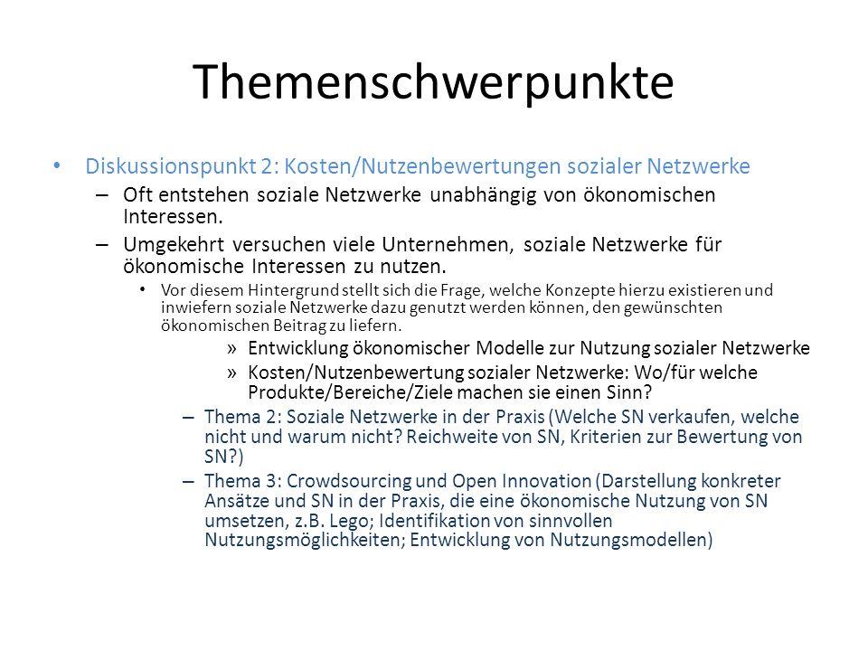 Themenschwerpunkte Diskussionspunkt 2: Kosten/Nutzenbewertungen sozialer Netzwerke – Oft entstehen soziale Netzwerke unabhängig von ökonomischen Interessen.