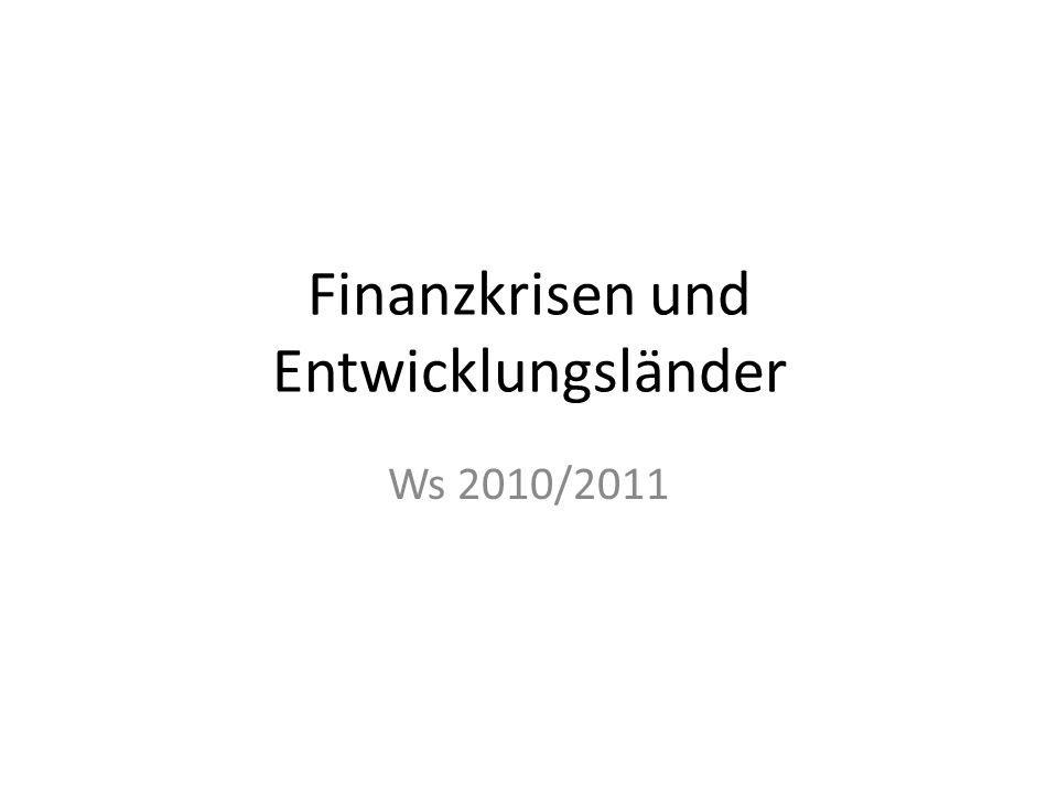 Finanzkrisen und Entwicklungsländer Ws 2010/2011