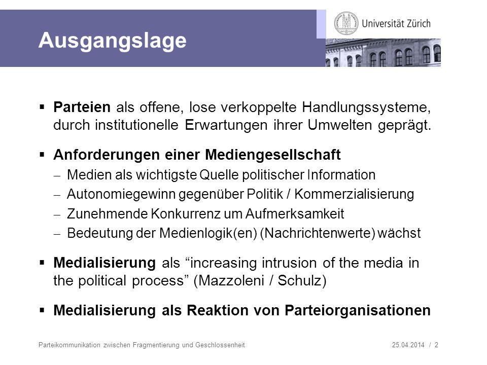 25.04.2014 / 2 Ausgangslage Parteien als offene, lose verkoppelte Handlungssysteme, durch institutionelle Erwartungen ihrer Umwelten geprägt. Anforder