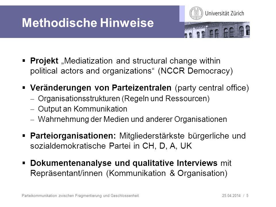 25.04.2014 / 5 Methodische Hinweise Projekt Mediatization and structural change within political actors and organizations (NCCR Democracy) Veränderung