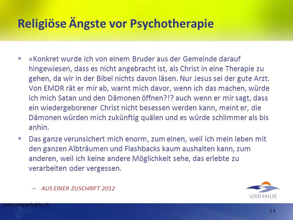 Religiöse Ängste vor Psychotherapie «Konkret wurde ich von einem Bruder aus der Gemeinde darauf hingewiesen, dass es nicht angebracht ist, als Christ