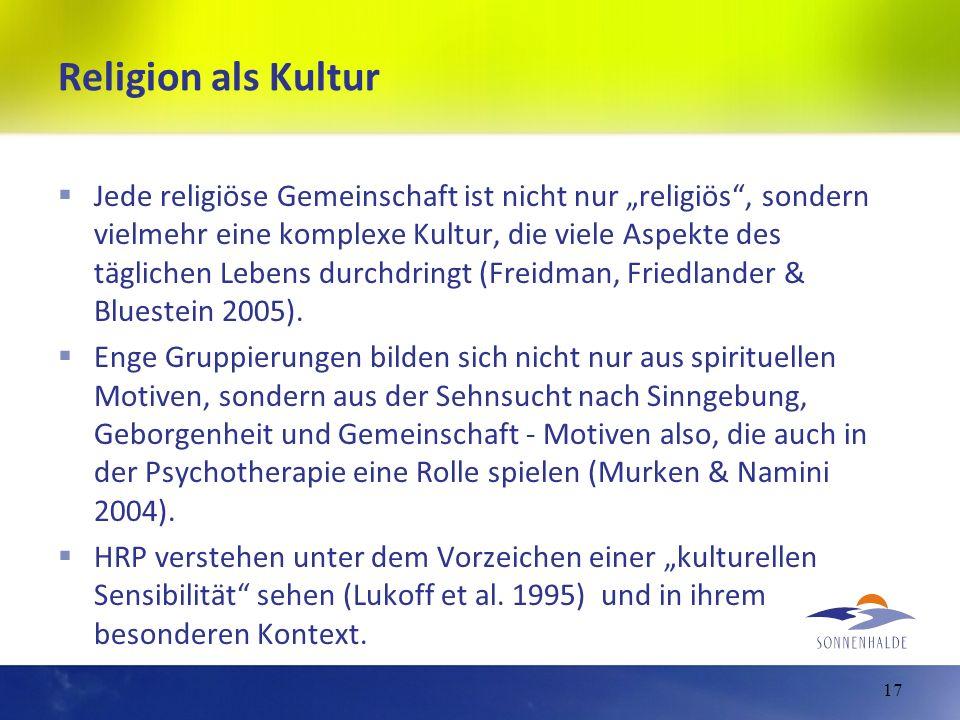 Religion als Kultur Jede religiöse Gemeinschaft ist nicht nur religiös, sondern vielmehr eine komplexe Kultur, die viele Aspekte des täglichen Lebens