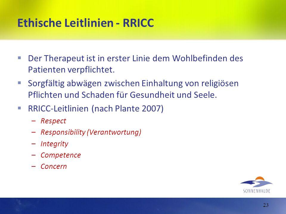 Ethische Leitlinien - RRICC Der Therapeut ist in erster Linie dem Wohlbefinden des Patienten verpflichtet. Sorgfältig abwägen zwischen Einhaltung von