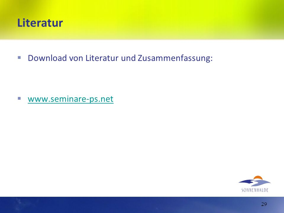 Literatur Download von Literatur und Zusammenfassung: www.seminare-ps.net 29
