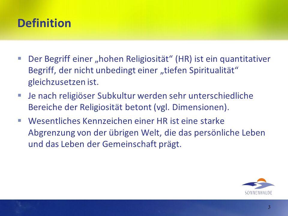 Definition Der Begriff einer hohen Religiosität (HR) ist ein quantitativer Begriff, der nicht unbedingt einer tiefen Spiritualität gleichzusetzen ist.