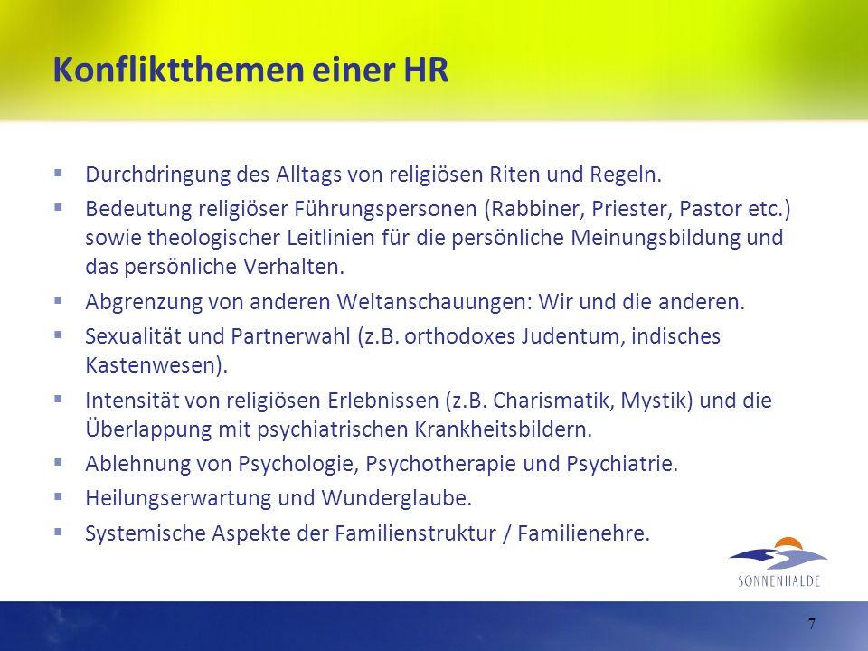 Konfliktthemen einer HR Durchdringung des Alltags von religiösen Riten und Regeln. Bedeutung religiöser Führungspersonen (Rabbiner, Priester, Pastor e
