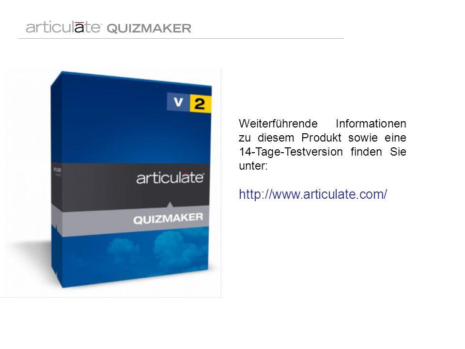Weiterführende Informationen zu diesem Produkt sowie eine 14-Tage-Testversion finden Sie unter: http://www.articulate.com/