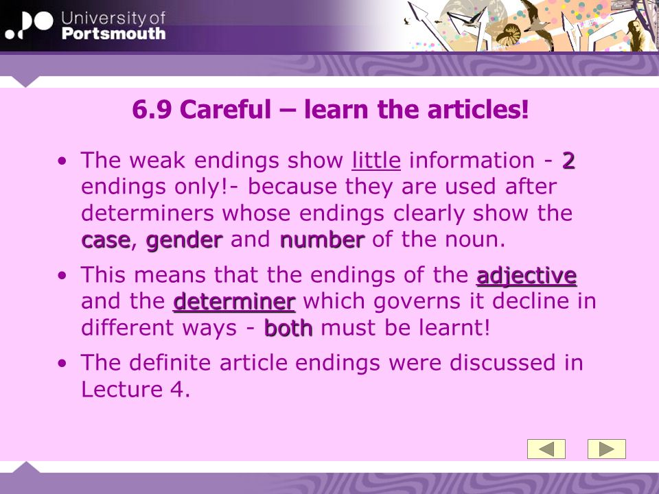 6.9 Careful – learn the articles.