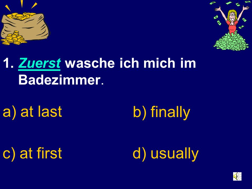 Schreibe A,B,C oder D. Was heißt das unterstrichene Wort im Beispielsatz auf Englisch? (write A,B,C or D. What is the meaning of the word that is unde