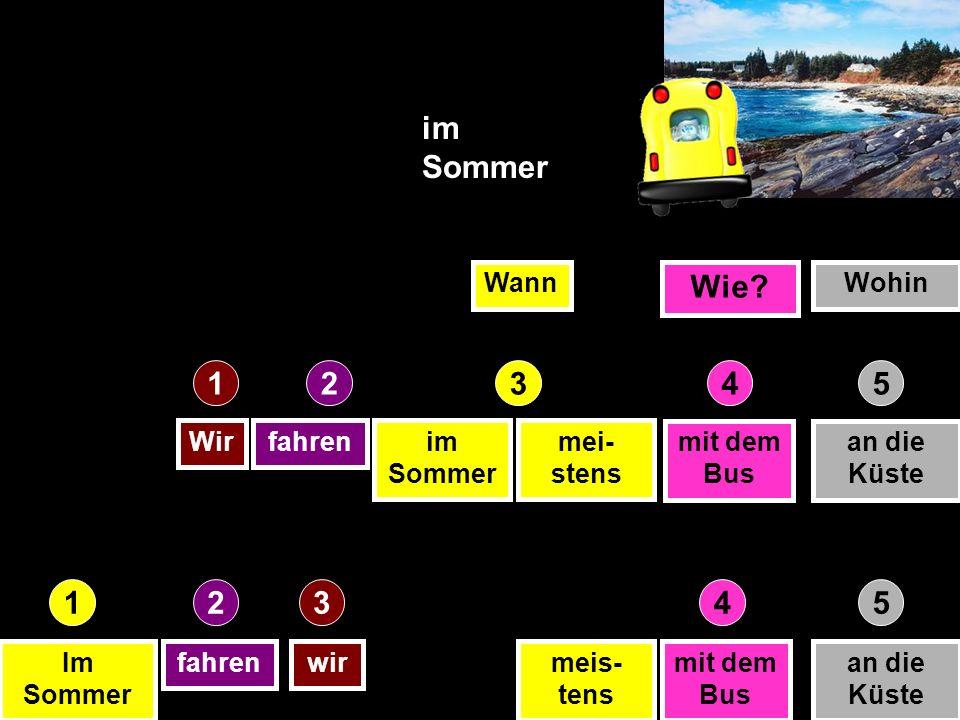 Wirfahrenim Sommer mit dem Bus an die Küste Im Sommer fahrenwirmit dem Bus an die Küste im Sommer Wann Wie.