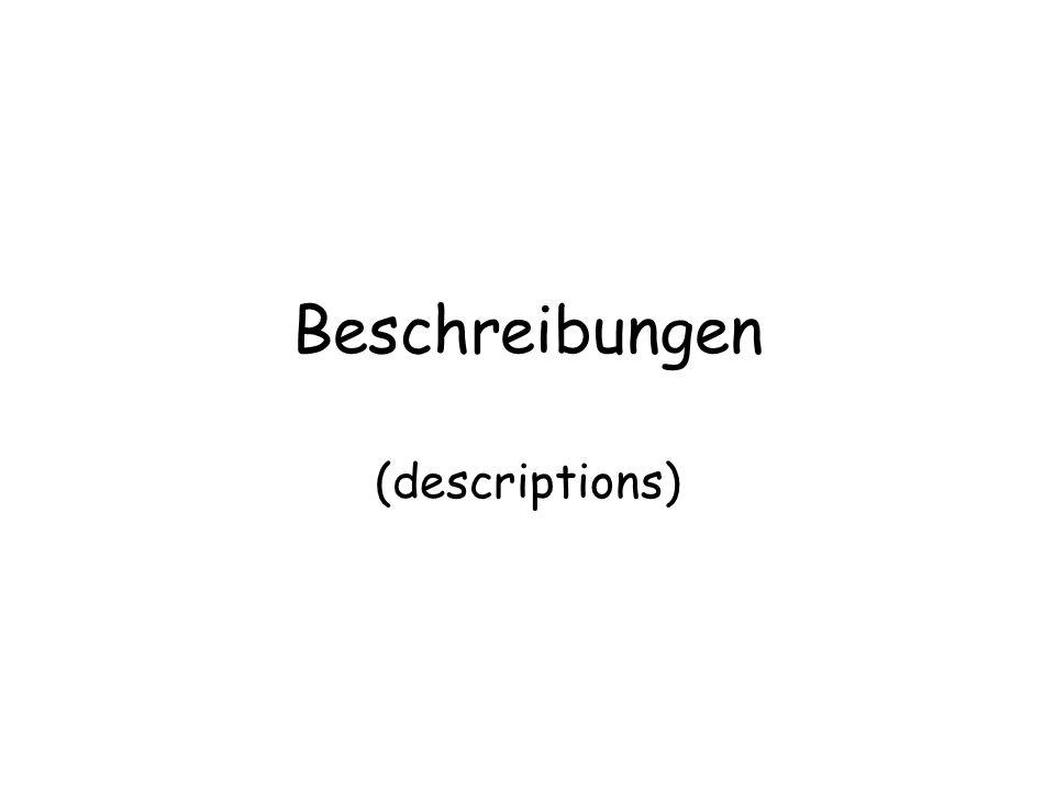 Beschreibungen (descriptions)