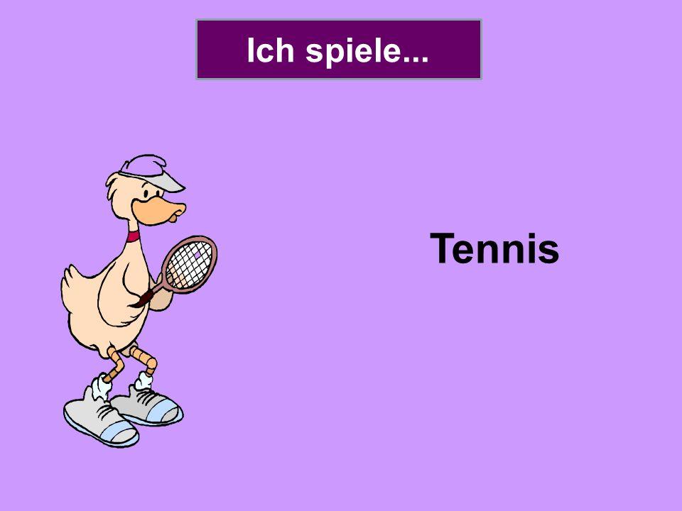 Ich spiele... Tennis
