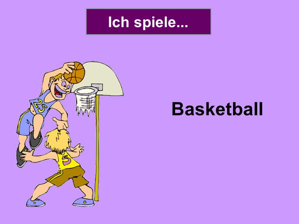 Ich spiele... Basketball