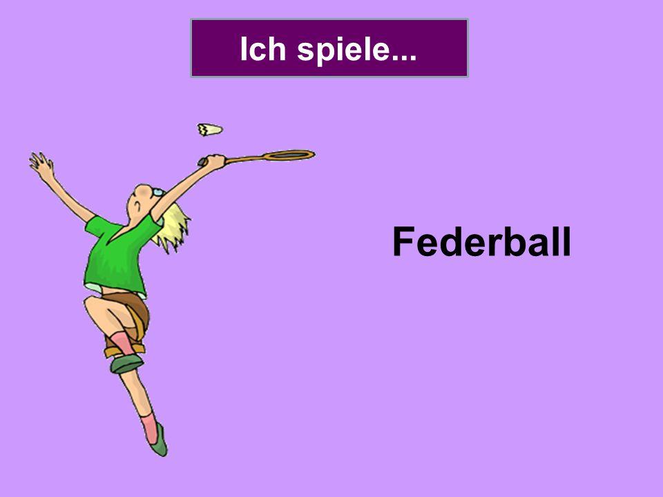 Tennis Fußball reiten wandern Volleyball Basketball angeln Rugby Federball Snowboard fahren Tischtennis schwimmen Ich spiele Ich gehe Ich spiele Ich gehe Ich spiele Ich gehe Ich spiele Ich gehe Ich spiele Ich gehe