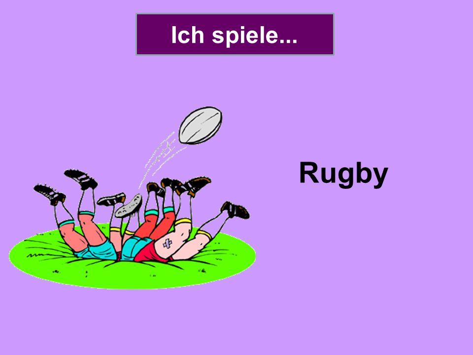 Ich spiele... Rugby