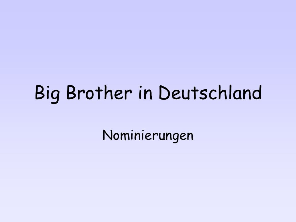 Big Brother in Deutschland Nominierungen
