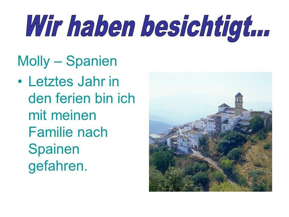 Molly – Spanien Letztes Jahr in den ferien bin ich mit meinen Familie nach Spainen gefahren.