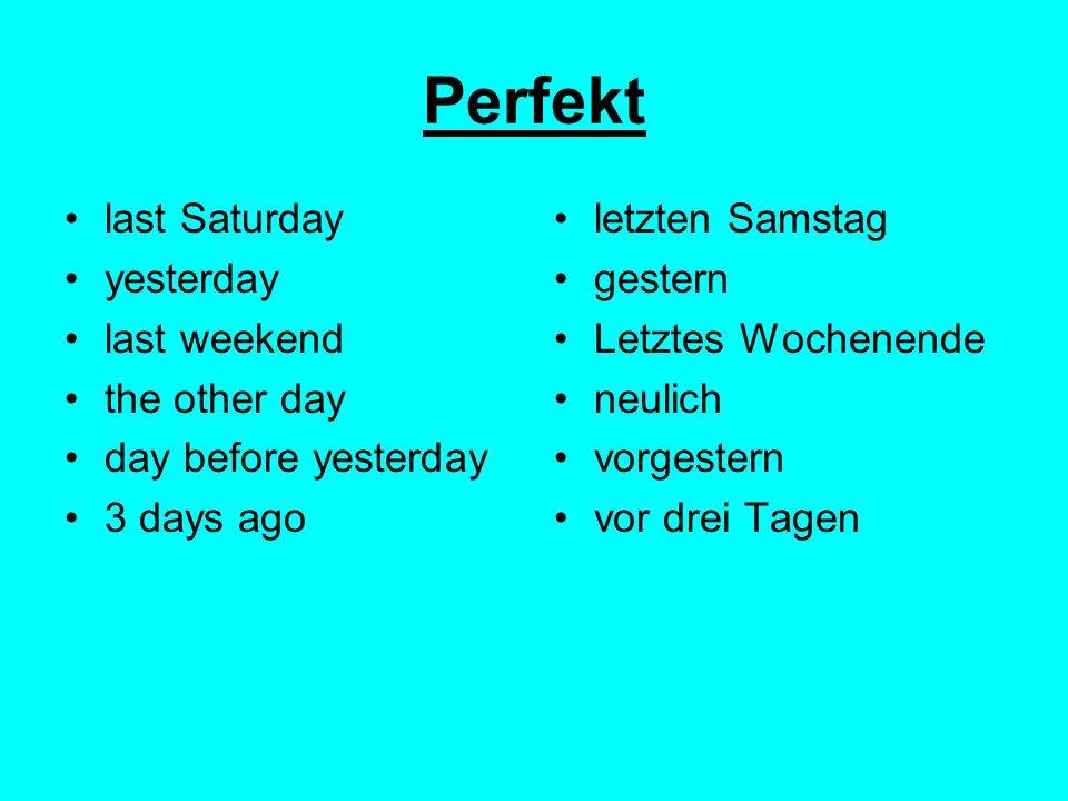 Präsenz every weekend every day now every Saturday normally this week jedes Wochenende jeden Tag jetzt jeden Samstag normalerweise diese Woche